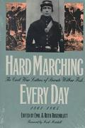 Hard Marching Every Day: The Civil War Letters of Private Wilbur Fisk, 1861-1865