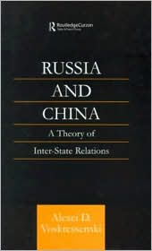 Russia and China: A Theory of Inter-State Relations - A Voskressenski, A. D. Voskresenskii