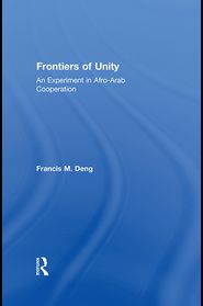 Frontiers Of Unity: An Experiment in Afro-Arab Cooperation