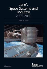 Jane's Space Systems & Industry 2009/2010 Previously Called Jane's Space Directory (Name Change Effective with the 2007/2008 Edition) - Jane's Information Group Staff
