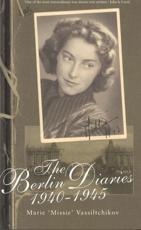 The Berlin Diaries 1940-1945 - Marie Vassiltchikov