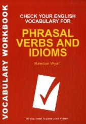 Check Your English Vocabulary for Phrasal Verbs and Idioms - Rawdon Wyatt