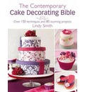 The Contemporary Cake Decorating Bible - Lindy Smith