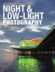 Complete Guide to Digital Night and Low-Light Photography - Tony Worobiec