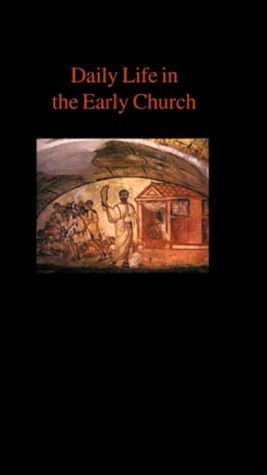 Daily Life in the Early Church