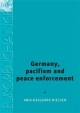 Germany, Pacifism and Peace-Enforcement - Anja Dalgaard-Nielsen