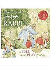 The Tale of Peter Rabbit: A Pull and Play Story - Potter, Beatrix