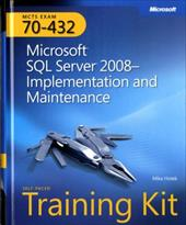 MCTS Self-Paced Training Kit (Exam 70-432): Microsoft SQL Server 2008--Implementation and Maintenance [With CDROM] - Hotek, Mike