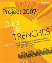 In the Trenches with Microsoft Office Project 2007 - Marmel, Elaine J.