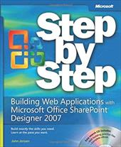 Building Web Applications with Microsoft Office SharePoint Designer 2007 Step by Step [With CDROM] - Jansen, John