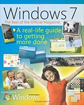 Windows 7: The Best of the Official Magazine: A Real-Life Guide to Getting More Done - Microsoft Press