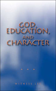 God, Education and Character - Witness Lee