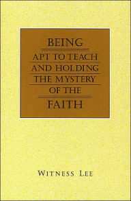 Being Apt to Teach and Holding the Mystery of the Faith - Witness Lee