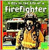 A Day in the Life of a Firefighter (First Facts Community Helpers at Work Series) - Heather Adamson