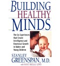 Building Healthy Minds - Stanley I. Greenspan