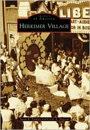 Herkimer Village, New York (Images of America Series) - Susan R. Perkins, Caryl A. Hopson