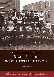 Black Life in West Central Illinois (Black America Series) - Felix I. Armfield