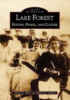 Lake Forest:: Estates, People, and Culture - Miller, Arthur H. Paddock, Shirley M.