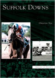 Suffolk Downs (Images of Sports Series) - Christian Teja