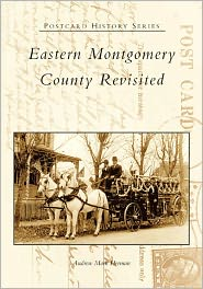 Eastern Montgomery County Revisited , Pennsylvania (Postcard History Series) - Andrew Mark Herman
