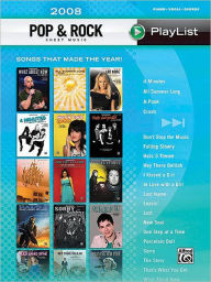 2008 Pop & Rock Sheet Music Playlist: Piano/Vocal/Chords - Hal Leonard Corp.