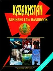 Kazakhstan Business Law Handbook - Usa Ibp