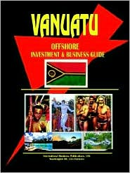 Vanuatu Offshore Investment & Business Guide - Ibp Usa
