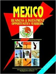 Mexico Business And Investment Opportunities Yearbook - Usa Ibp