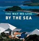 The Way We Live by the Sea - Cliff, Stafford / De Chabeneix, Gille