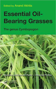 Essential Oil Bearing Grasses: The genus Cymbopogon - Anand Akhila