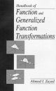 Handbook of Function and Generalized Function Transformations - Ahmed I. Zayed