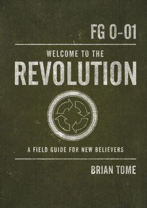 Welcome to the Revolution: A Field Guide For New Believers - Brian Tome