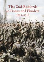 The 2nd Bedfords in France and Flanders, 1914-1918 2nd Bedfords in France and Flanders, 1914-1918