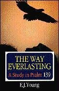 Way Everlastings - Young, Ej Young, E. J. Young, Edward J.