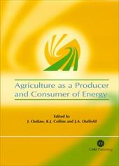 Agriculture as a Producer and Consumer of Energy - Outlaw, J. / Collins, K. J. / Duffield, J. A.