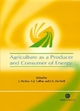 Agriculture as a Producer and Consumer of Energy - J. Outlaw; K. J. Collins; J. A. Duffield