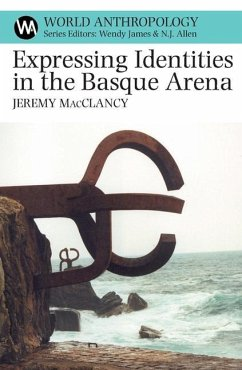 Expressing Identities in the Basque Arena - MacClancy, Jeremy