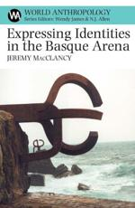 Expressing Identities in the Basque Arena - Jeremy MacClancy
