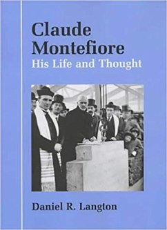 Claude Montefiore: His Life and Thought - Langton, Daniel R.