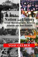 Nation and History: Israeli Historiography Between Zionism and Post-Zionism