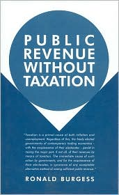 Public Revenue without Taxation - Ronald Burgess