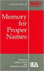 Memory for Proper Names: A Special Issue of Memory - Cohen, Deborah M. Burke (Editor), Gillian Cohen (Editor)