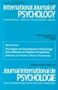 "Origins and Development of Psychology: Some National and Regional Perspectives - A Special Issue of the ""International Journal of Psychology"""
