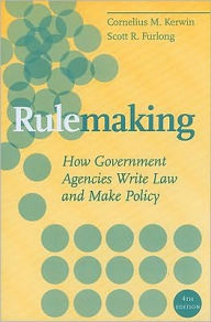 Rulemaking: How Government Agencies Write Law and Make Policy, 4th Edition - Cornelius M Kerwin