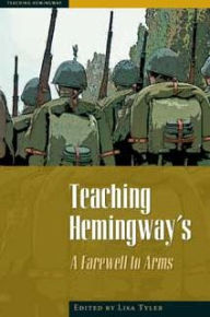 Teaching Hemingway's A Farewell To Arms - Lisa Tyler