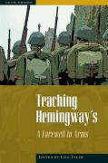 Teaching Hemingway's: A Farewell to Arms