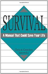 Survival: A Manual That Could Save Your Life - Janowsky, Chris / Granowsky, Gretchen / Janowsky, Gretchen