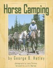 Horse Camping - Hatley, George B. / Portnoy, Lewis / Thorson, Juli S.