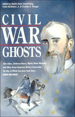 Civil War Ghosts - Martin H. Greenberg (Editor), Charles Waugh (Editor), Frank D. McSherry (Editor)