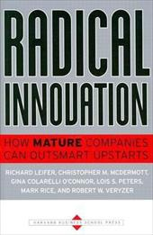 Radical Innovation: How Mature Companies Can Outsmart Upstarts - Leifer, Richard / McDermott, Christopher M. / O'Connor, Gina Colarelli